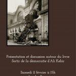 11 Février : Présentation et discussion autour du livre Sortir de la démocratie d'Ali Kebir