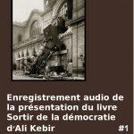 Enregistrement audio de la présentation du livre Sortir de la démocratie